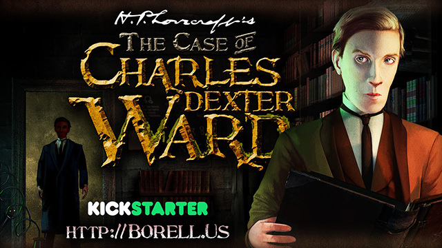 Kickstarterで資金が集まらず失敗したThe Case of Charles Dexter Ward